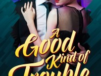 Blog Tour & Giveaway: A Good Kind Of Trouble by Ellie Ashe