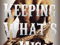 Cover Reveal & Giveaway: Keeping What's His by Jamie Begley