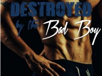 Book Blast: Destroyed by The Bad Boy by Madison Collins