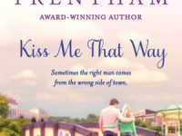 Release Blast & Giveaway: Kiss Me That Way by Laura Trentham