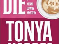 Blog Tour & Review: Fixin' To Die by Tonya Kappes