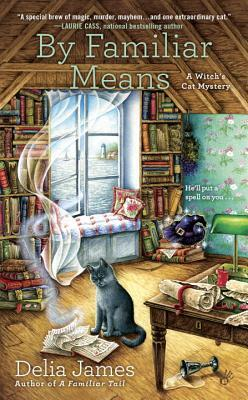 Book Spotlight: By Familiar Means by Delia James