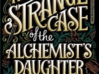 Release Blitz & Spotlight: The Strange Case of the Alchemist's Daughter by Theodora Goss