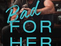 Blog Tour & Review: Bad For Her by Christi Barth