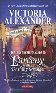 Blog Tour & Review: The Lady Travelers Guide to Larceny with a Dashing Stranger by Victoria Alexander