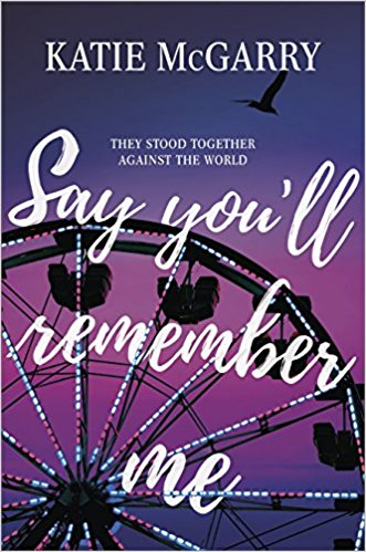 Blog Tour & Spotlight: Say You'll Remember Me by Katie McGarry