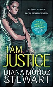 Blog Tour & Review: I Am Justice by Diana Munoz Stewart
