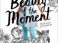 Blog Tour & Giveaway: The Beauty of the Moment by Tanaz Bhathena
