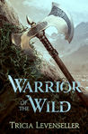 Blog Tour & Review: Warrior of the Wild by Tricia Levenseller