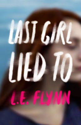 Blog Tour & Review: Last Girl Lied To by L.E. Flynn