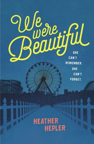 Blog Tour & Giveaway: We Were Beautiful by Heather Hepler
