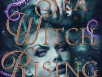 Blog Tour & Review: Sea Witch Rising by Sarah Henning