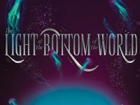 Blog Tour & Review: The Light At The Bottom Of The World by London Shah