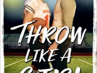Blog Tour & Giveaway: Throw Like A Girl by Sarah Henning