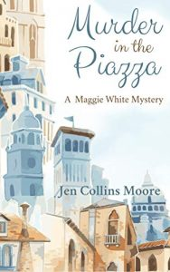 Blog Tour & Review: Murder in the Piazza by Jen Collins Moore