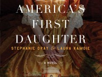Cover Reveal & Giveaway: America's First Daughter by Stephanie Dray & Laura Kamoie