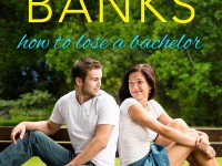 Release Blast and Giveaway: How To Lose A Bachelor by Anna Banks