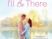 Release Blast & Giveaway: I'll Be There by Samantha Chase