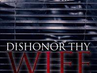 Release Blast & Spotlight: Dishonor Thy Wife by Belinda Austin