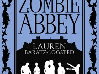 Blog Tour & Review: Zombie Abbey by Lauren Baratz-Logsted