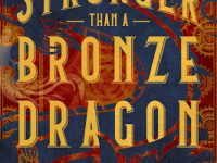 Blog Tour & Giveaway: Stronger Than A Bronze Dragon by Mary Fan