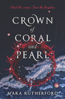 Blog Tour & Giveaway: Crown of Coral and Pearl by Mara Rutherford