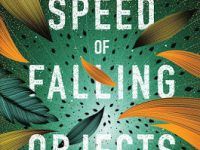 Blog Tour & Giveaway: The Speed of Falling Objects by Nancy Richardson Fischer