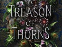 Blog Tour & Giveaway: A Treason of Thorns by Laura E. Weymouth