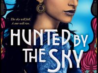 Book Review & Spotlight: Hunted By The Sky by Tanaz Bhathena